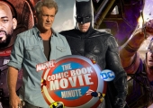 The Comic Book Movie Minute - Thor Ragnarok, Batman director and Mel Gibson
