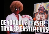 That 'Deadpool 2' Teaser Had Some Great Easter Eggs And May Have Revealed The Villain